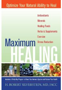 Maximum Healing By H Robert Silverstein, MD